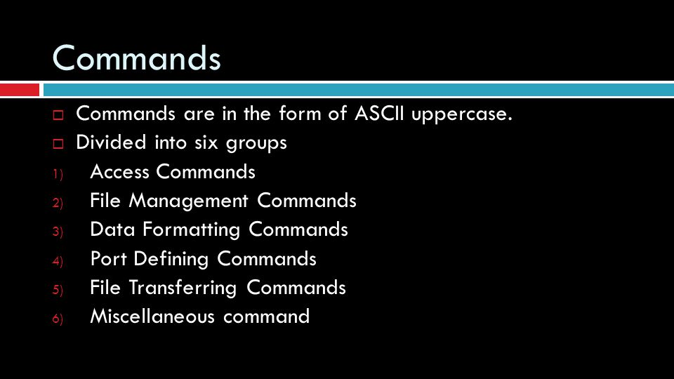 Commands Commands are in the form of ASCII uppercase.