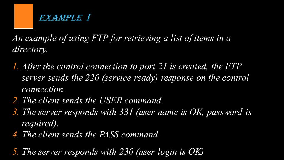 Example 1 An example of using FTP for retrieving a list of items in a directory.