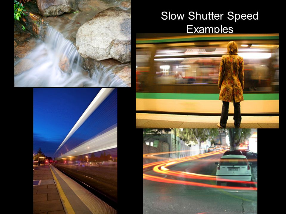 Slow Shutter Speed Examples