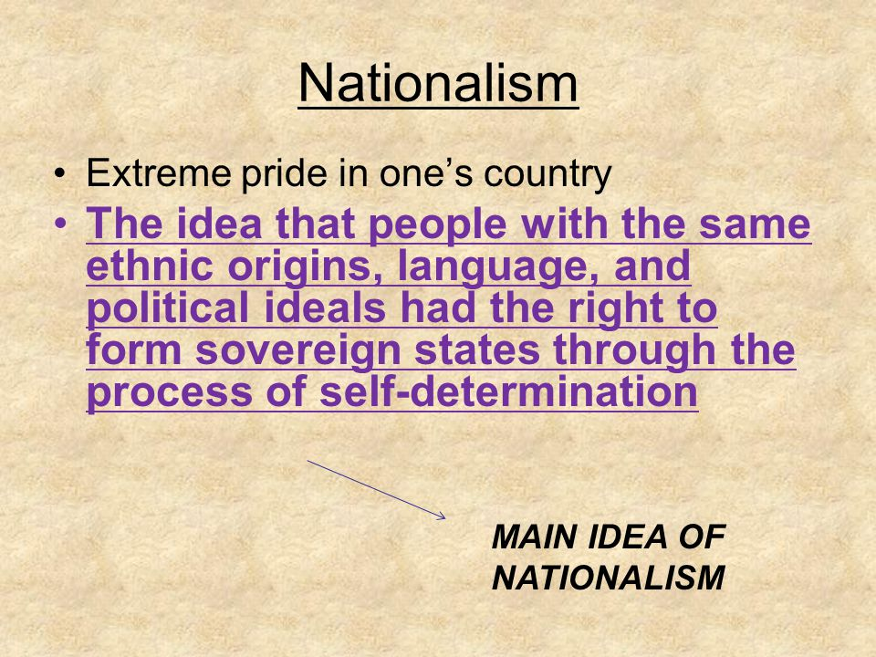 Nationalism Extreme pride in one's country.
