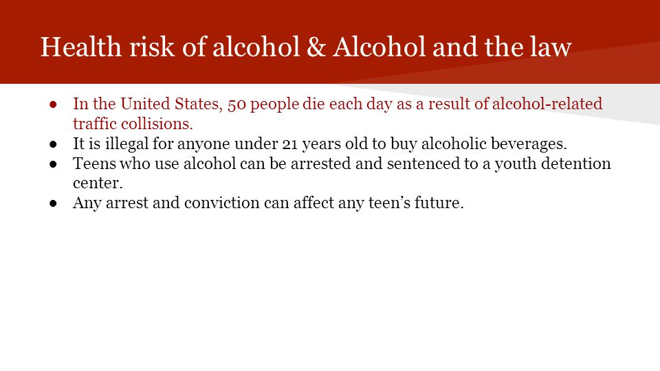 Health risk of alcohol & Alcohol and the law