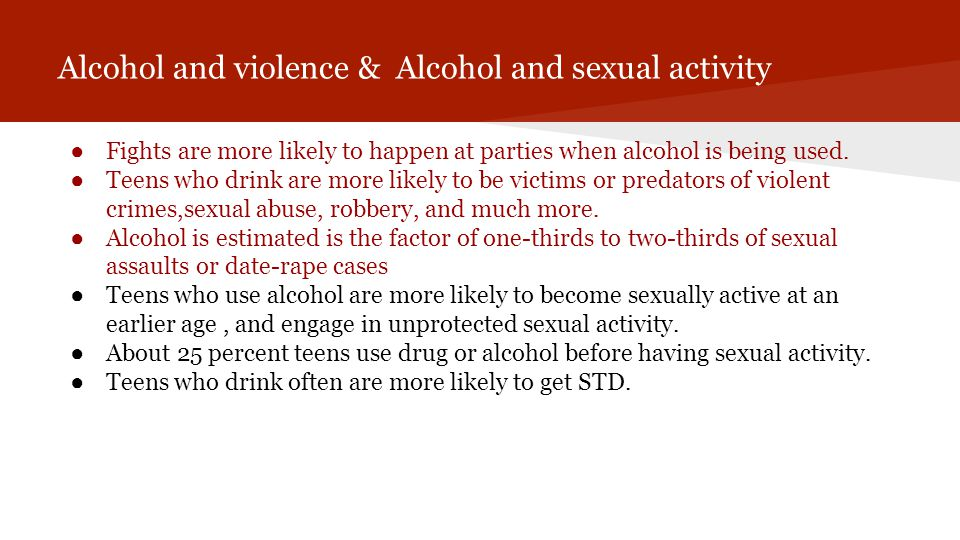 Alcohol and violence & Alcohol and sexual activity