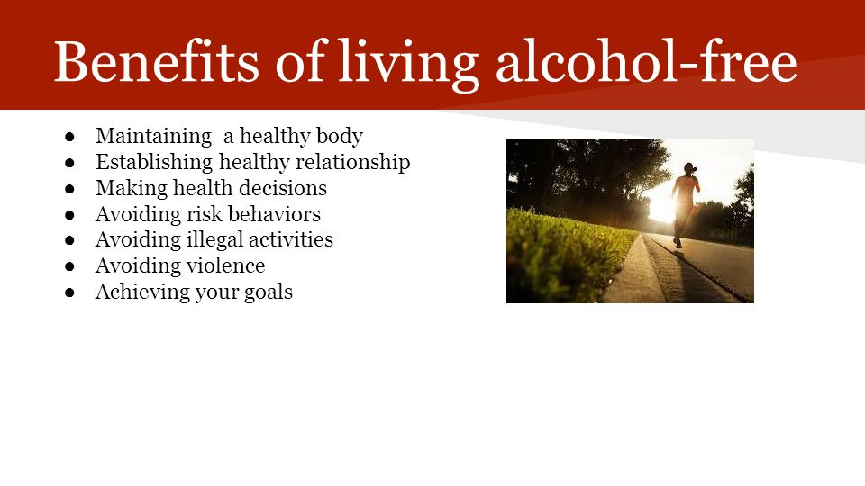 Benefits of living alcohol-free
