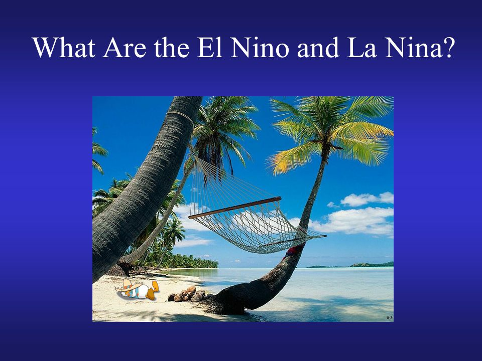 What Are the El Nino and La Nina