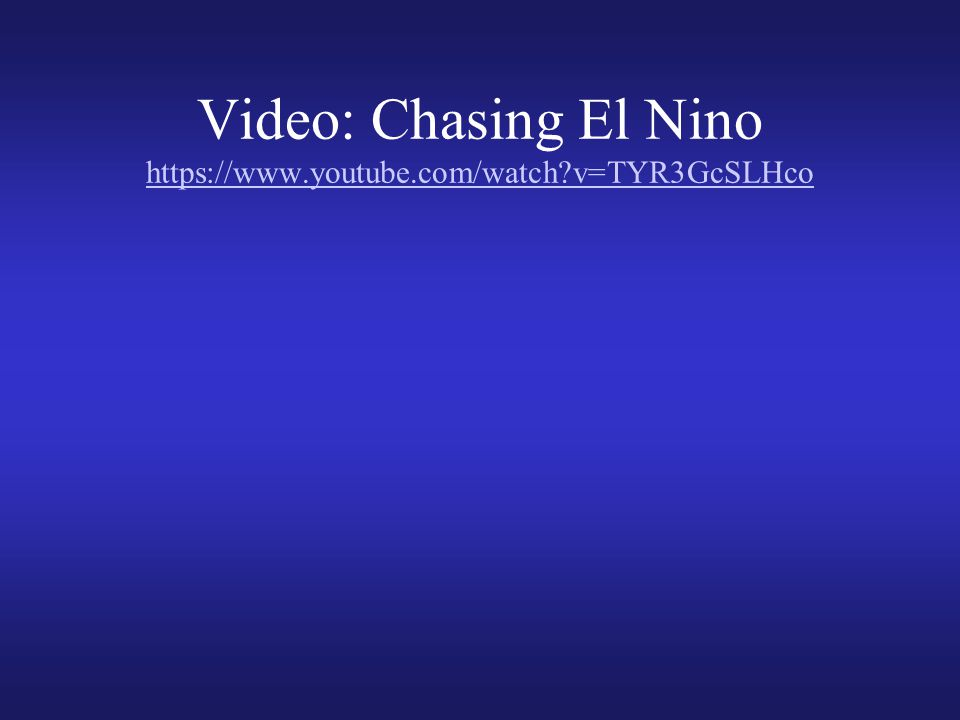 Video: Chasing El Nino   v=TYR3GcSLHco