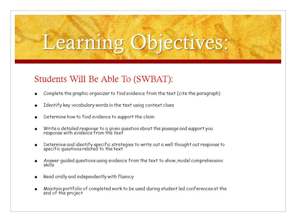 Learning Objectives: Students Will Be Able To (SWBAT):