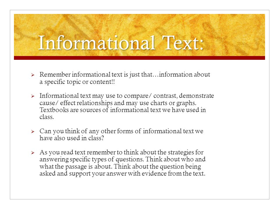 Informational Text: Remember informational text is just that…information about a specific topic or content!!