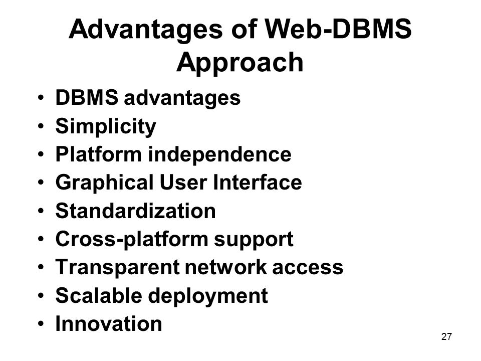 Advantages of Web-DBMS Approach