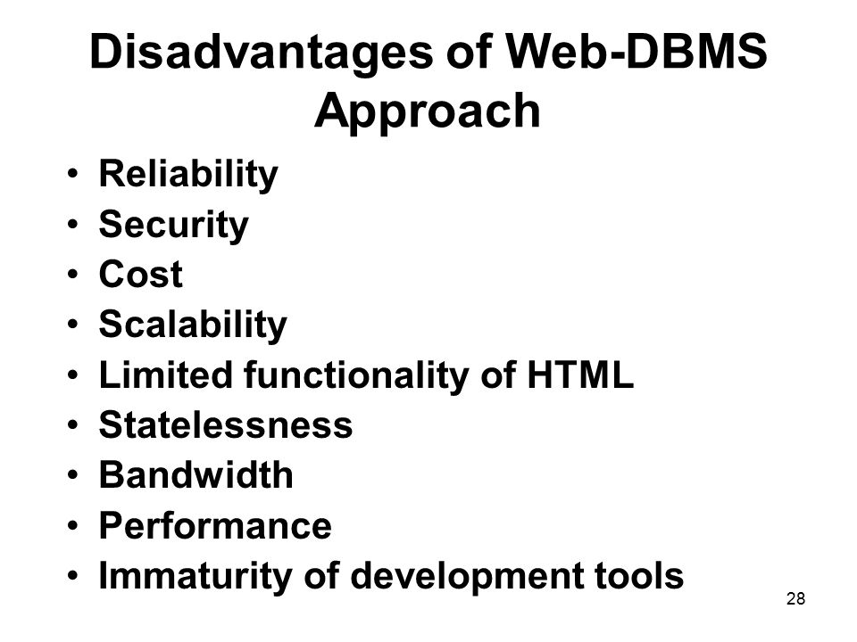 Disadvantages of Web-DBMS Approach