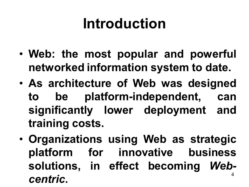 Introduction Web: the most popular and powerful networked information system to date.
