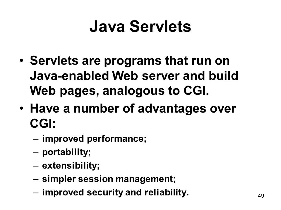 Java Servlets Servlets are programs that run on Java-enabled Web server and build Web pages, analogous to CGI.