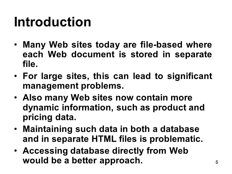 Introduction Many Web sites today are file-based where each Web document is stored in separate file.