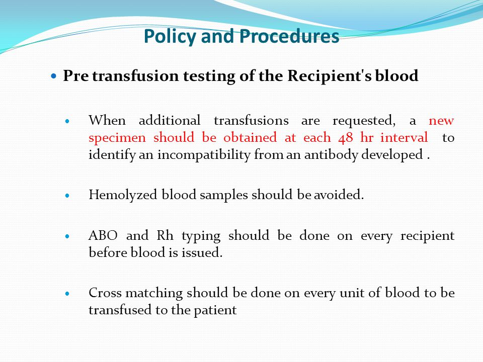 Policy and Procedures Pre transfusion testing of the Recipient s blood