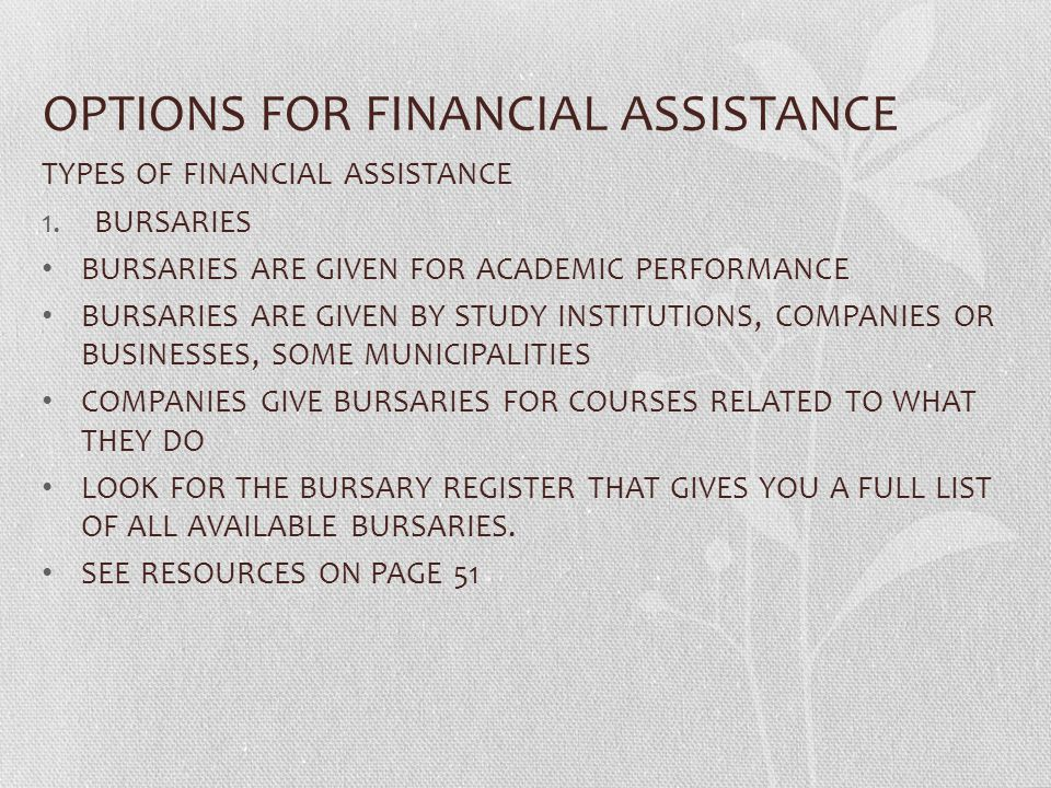 OPTIONS FOR FINANCIAL ASSISTANCE