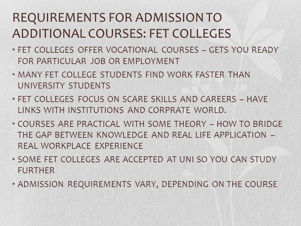REQUIREMENTS FOR ADMISSION TO ADDITIONAL COURSES: FET COLLEGES