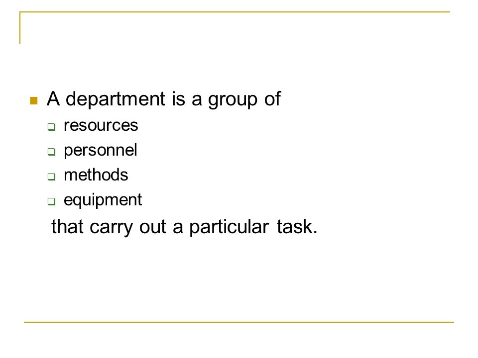 A department is a group of