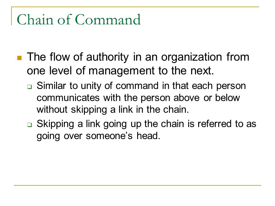 Chain of Command The flow of authority in an organization from one level of management to the next.