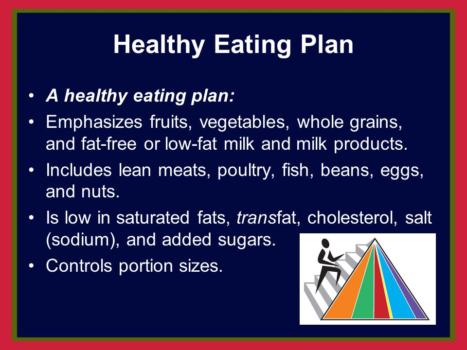 Healthy Eating Plan A healthy eating plan: