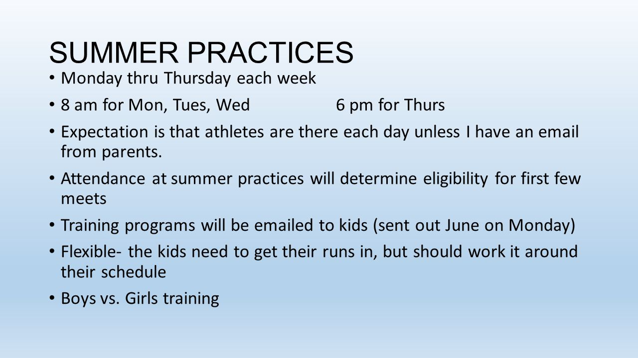 SUMMER PRACTICES Monday thru Thursday each week