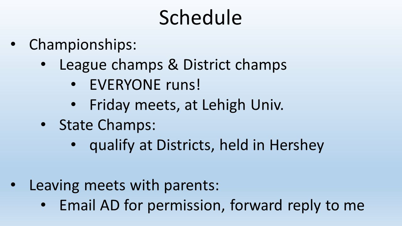 Schedule Championships: League champs & District champs EVERYONE runs!