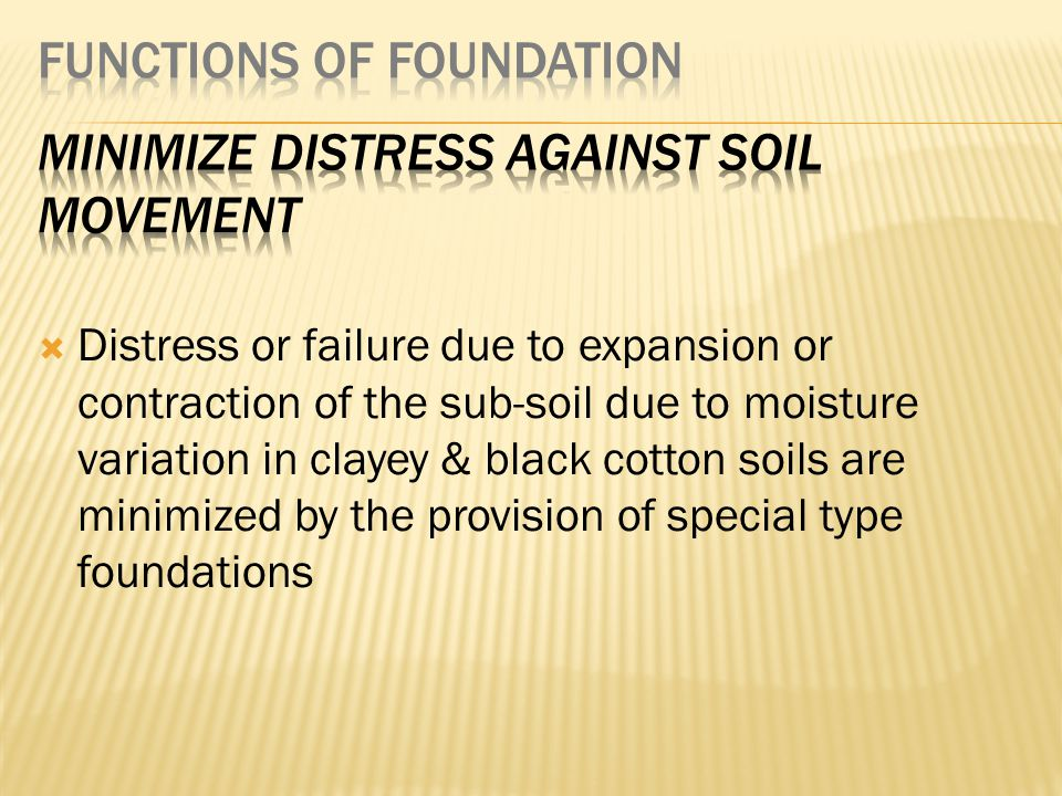 Minimize distress against soil movement