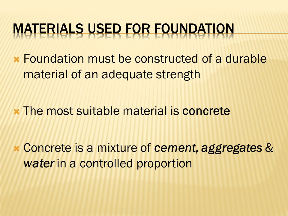 Materials used for foundation