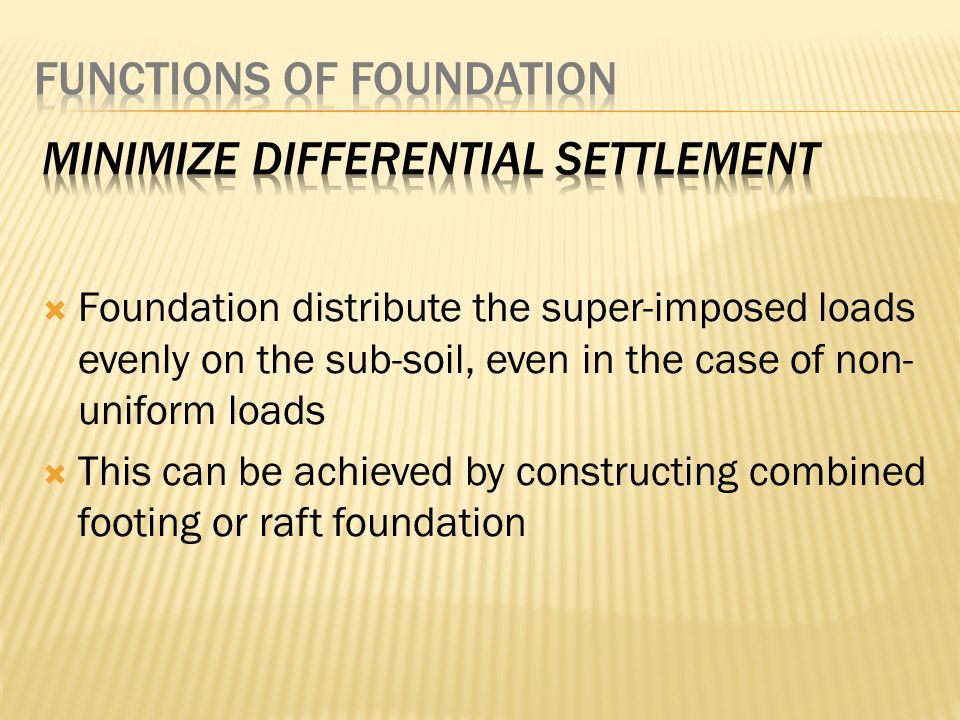 Minimize differential settlement