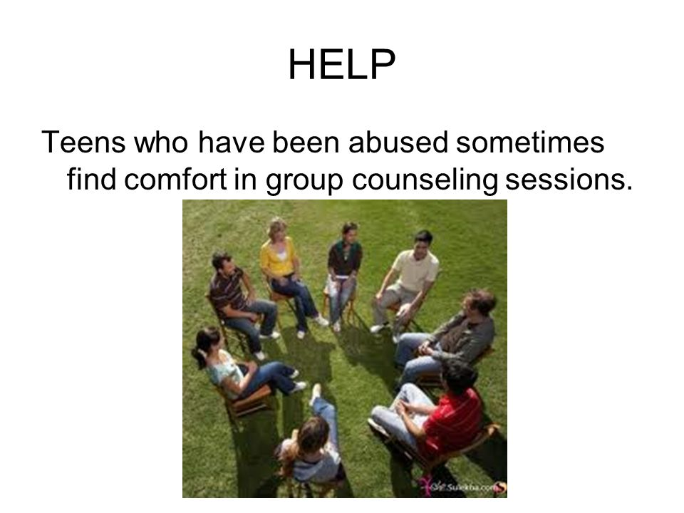 HELP Teens who have been abused sometimes find comfort in group counseling sessions.