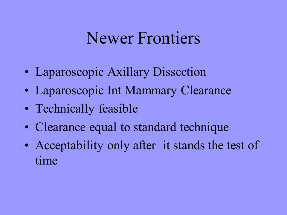 Newer Frontiers Laparoscopic Axillary Dissection