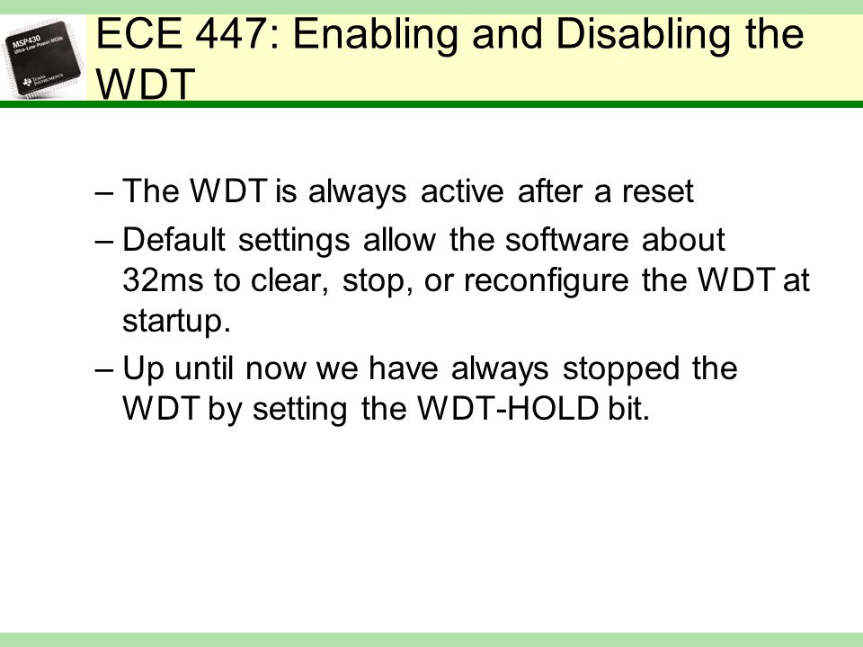 ECE 447: Enabling and Disabling the WDT