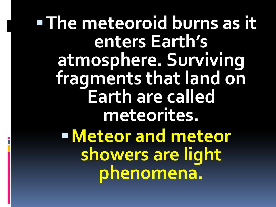 Meteor and meteor showers are light phenomena.