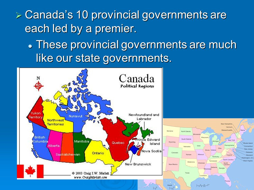 Canada's 10 provincial governments are each led by a premier.