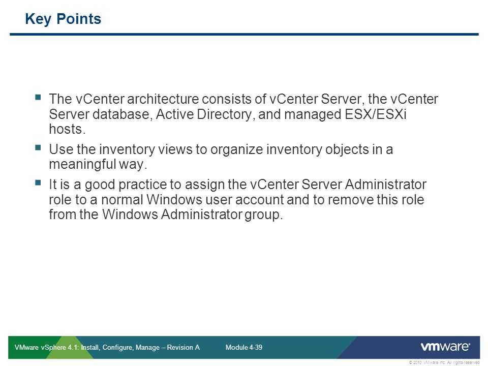 Key Points The vCenter architecture consists of vCenter Server, the vCenter Server database, Active Directory, and managed ESX/ESXi hosts.