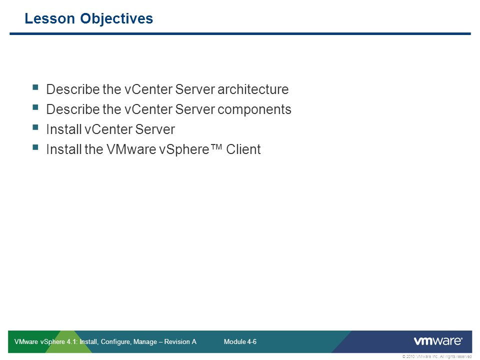 Lesson Objectives Describe the vCenter Server architecture
