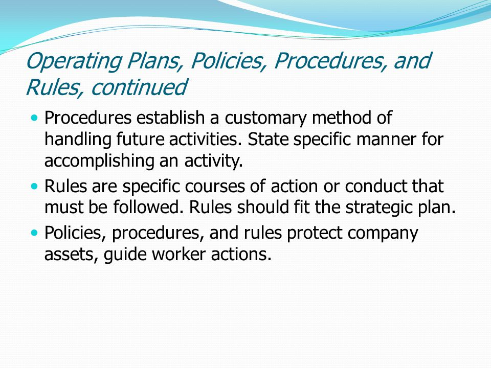 Operating Plans, Policies, Procedures, and Rules, continued