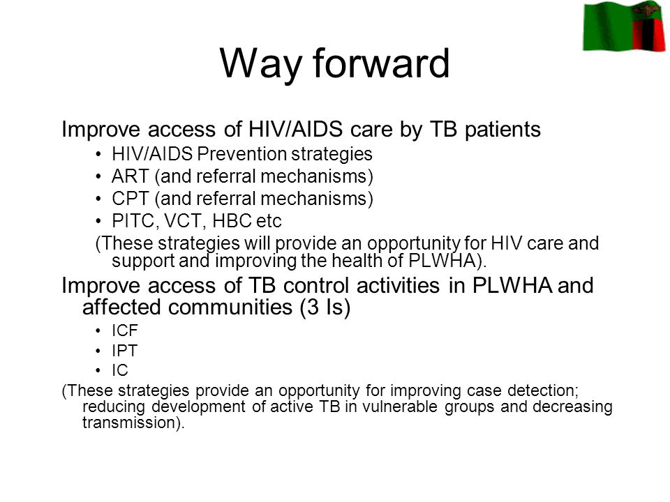Way forward Improve access of HIV/AIDS care by TB patients