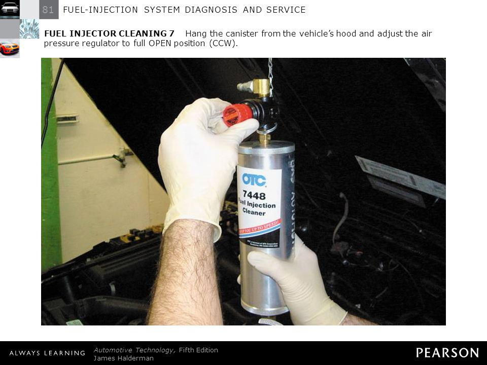 FUEL INJECTOR CLEANING 7 Hang the canister from the vehicle's hood and adjust the air pressure regulator to full OPEN position (CCW).