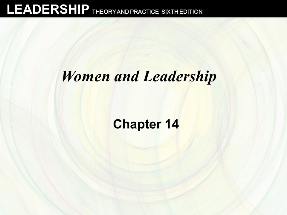 women and leadership theories According to the theory, when occupying leadership positions, women likely encounter more disapproval than men due to per- ceived gender role violation (eagly & karau, 2002.
