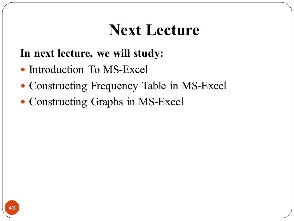 Next Lecture In next lecture, we will study: Introduction To MS-Excel