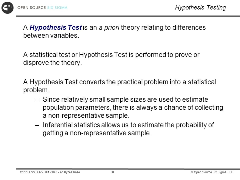 Hypothesis Testing A Hypothesis Test is an a priori theory relating to differences between variables.