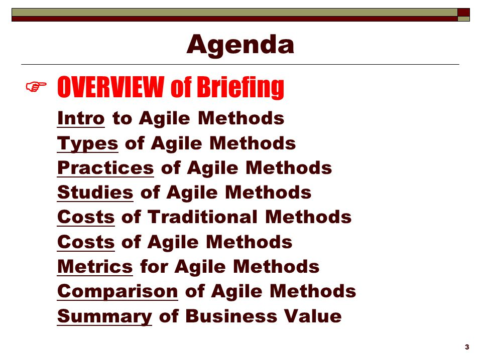 Agenda  OVERVIEW of Briefing Intro to Agile Methods