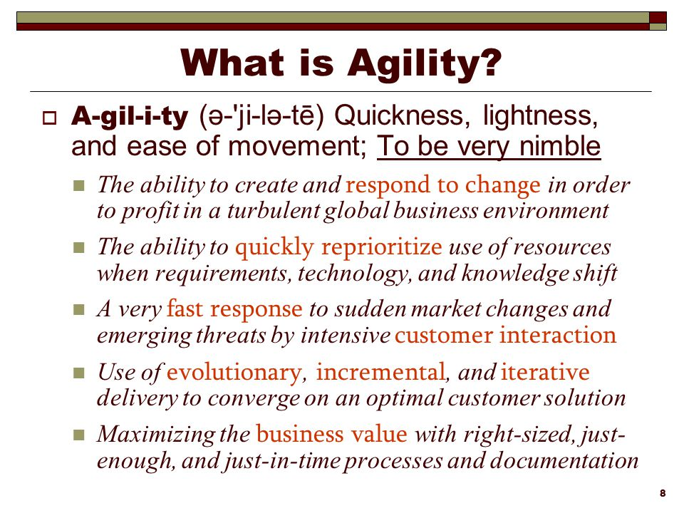 What is Agility A-gil-i-ty (ə- ji-lə-tē) Quickness, lightness, and ease of movement; To be very nimble.