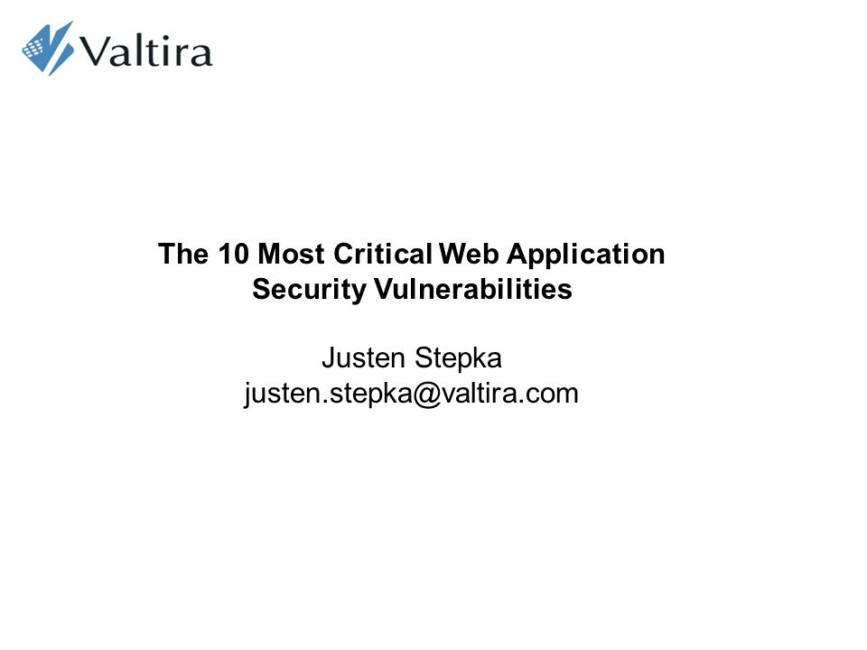The 10 Most Critical Web Application Security Vulnerabilities
