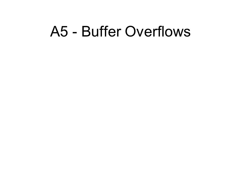 A5 - Buffer Overflows