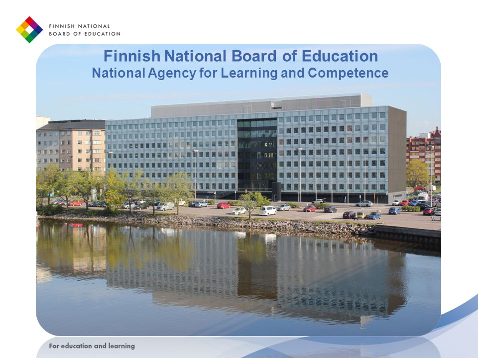 Finnish National Board of Education National Agency for Learning and Competence
