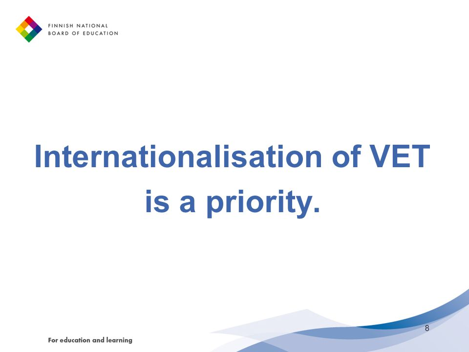 Internationalisation of VET is a priority.