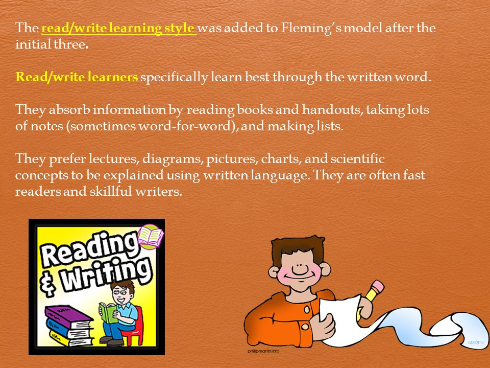 The read/write learning style was added to Fleming's model after the initial three.