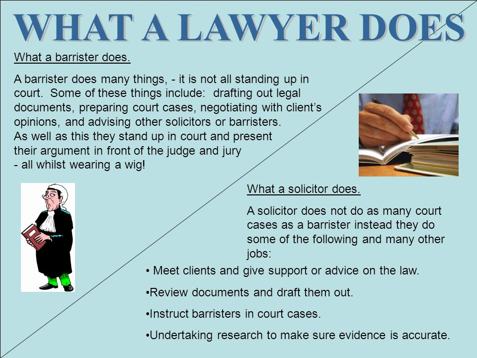 WHAT A LAWYER DOES What a barrister does.