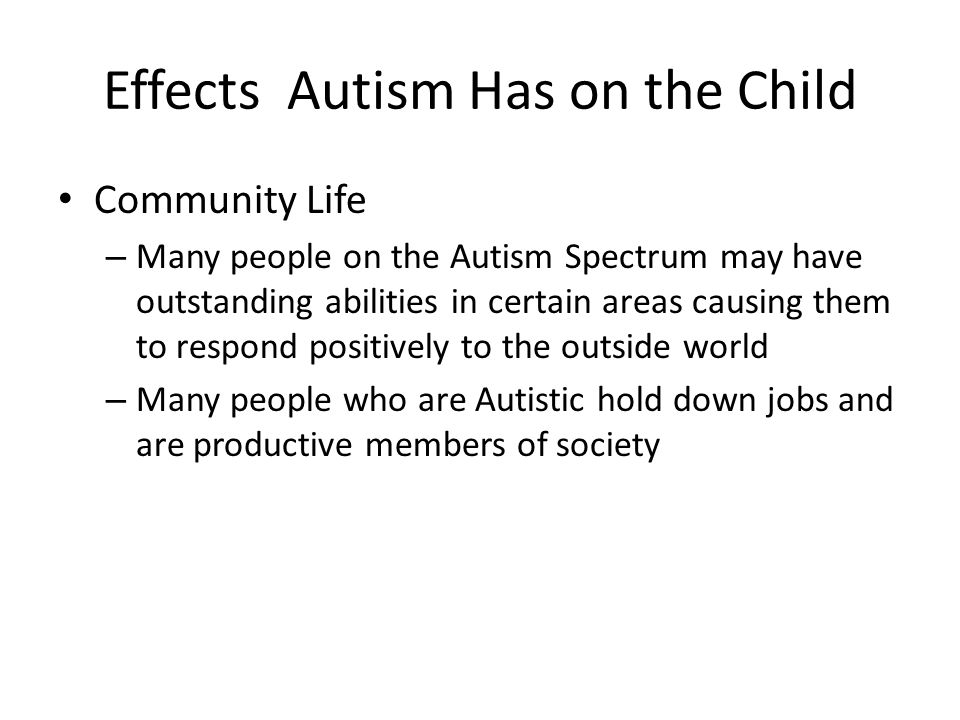Effects Autism Has on the Child