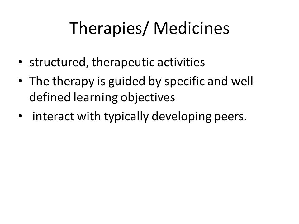 Therapies/ Medicines structured, therapeutic activities